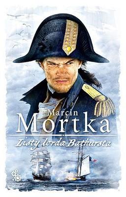 Marcin Mortka - Listy Lorda Bathursta