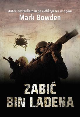 Mark Bowden - Zabić Bin Ladena