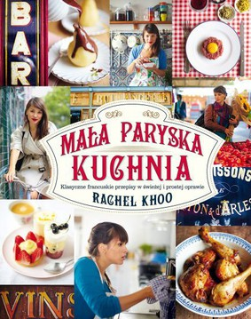 Rachel Khoo - Mała paryska kuchnia / Rachel Khoo - The Little Paris Kitchen