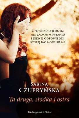 Sabina Czupryńska - Ta druga, słodka i ostra
