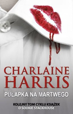 Charlaine Harris - Pułapka na martwego / Charlaine Harris - Deadlocked