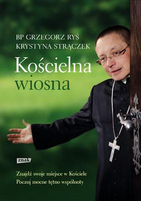 Grzegorz Ryś, Krystyna Strączek - Kościelna wiosna