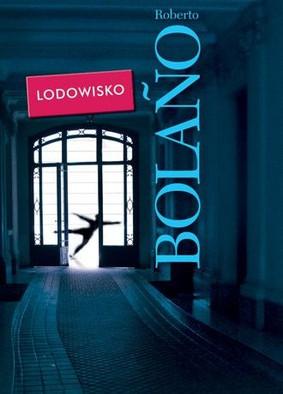 Roberto Bolaño - Lodowisko / Roberto Bolaño - La pista de hielo