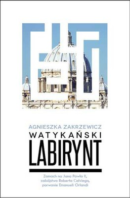 Agnieszka Zakrzewska - Watykański labirynt