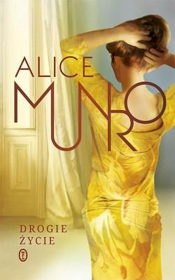 Alice Munro - Drogie życie