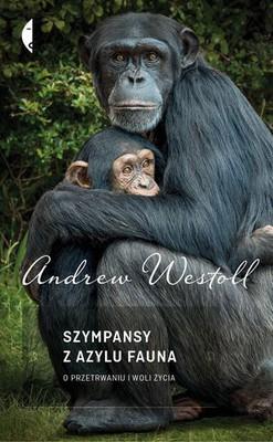 Andrew Westoll - Szympansy z Azylu Fauna