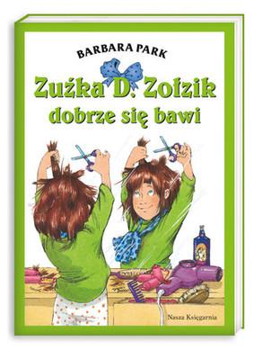 Barbara Park - Zuźka D. Zołzik dobrze się bawi