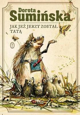 Dorota Sumińska - Jak jeż Jerzy został tatą