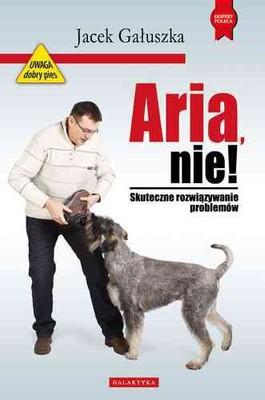 Jacek Gałuszka - Aria, nie!