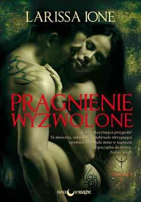 Larissa Ione - Pragnienie wyzwolone / Larissa Ione - Desire Unchained
