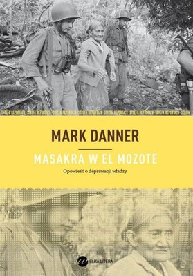 Mark Danner - Masakra w El Mozote / Mark Danner - The Massacre at El Mozote