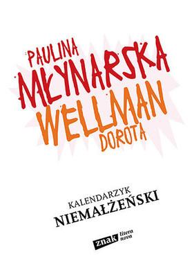 Paulina Młynarska, Dorota Wellman - Kalendarzyk niemałżeński