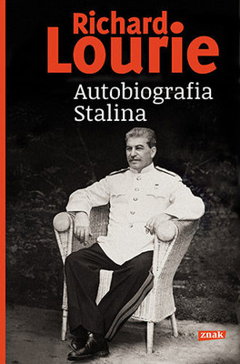 Richard Lourie - Autobiografia Stalina / Richard Lourie - The Autobiography of Joseph Stalin