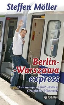 Steffen Möller - Berlin-Warszawa Express. Pociąg do Polski