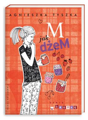 Agnieszka Tyszka - M jak dżem
