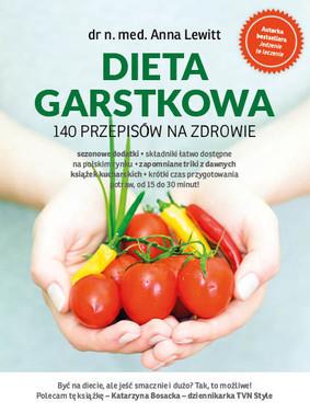 Anna Lewitt - Dieta garstkowa. 140 przepisów na zdrowie