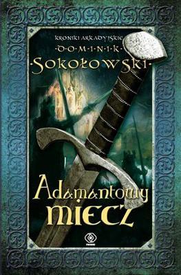 Dominik Sokołowski - Adamantowy miecz