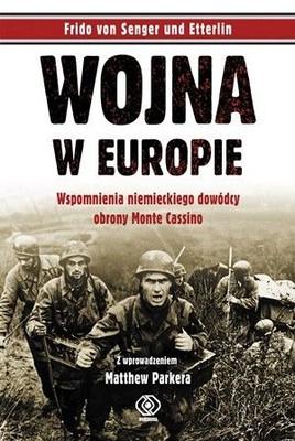Frido von Senger und Etterlin - Wojna w Europie / Frido von Senger und Etterlin - Krieg in Europa