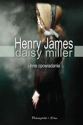 Henry James - Daisy Miller i inne opowiadania / Henry James - Daisy Miller, Beast in the Jungle, Liar, Pupil