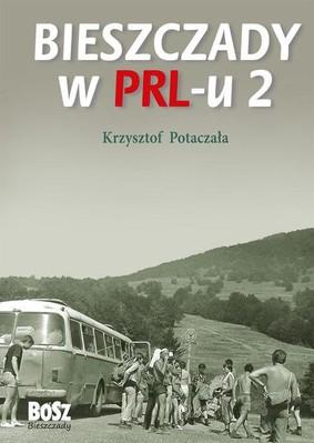 Krzysztof Potaczała - Bieszczady w PRL-u 2