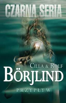 Rolf Borjlind, Cillia Borjlind - Przypływ / Rolf Borjlind, Cillia Borjlind - The High Tide