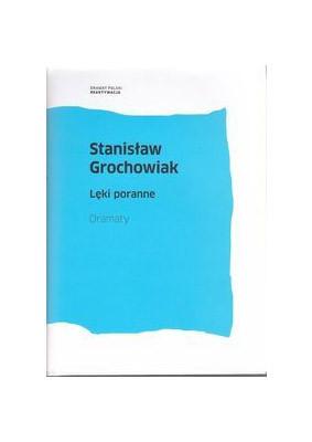 Stanisław Grochowiak - Lęki poranne. Dramaty