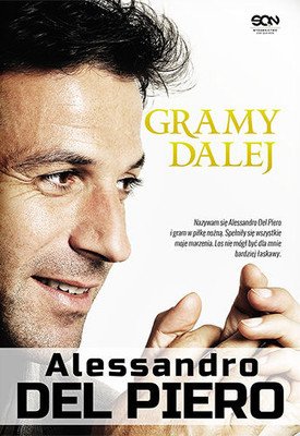 Alessandro Del Piero - Gramy dalej / Alessandro Del Piero - Giochiamo ancora
