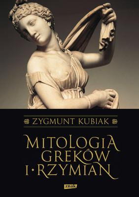 Zygmunt Kubiak - Mitologia Greków i Rzymian