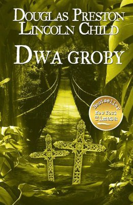 Douglas Preston, Lincoln Child - Dwa groby / Douglas Preston, Lincoln Child - Two Graves