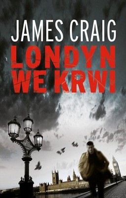 James Craig - Londyn we krwi / James Craig - London Calling