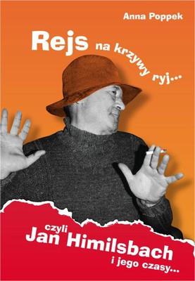 Anna Poppek - Rejs na krzywy ryj czyli Jan Himilsbach i jego czasy
