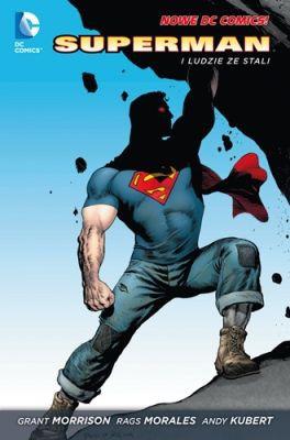Grant Morrison - Superman i Ludzie ze Stali. Nowe DC Comics. Tom 1