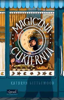 Kathryn Littlewood - Magiczna cukiernia