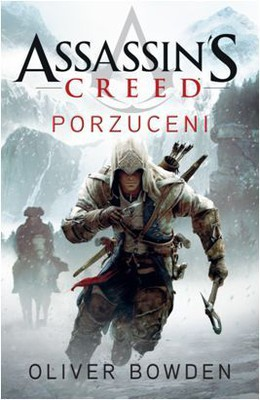 Oliver Bowden - Assassin's Creed. Porzuceni / Oliver Bowden - Assassin's Creed. Forsaken