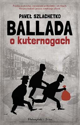 Paweł Szlachetko - Ballada o kuternogach