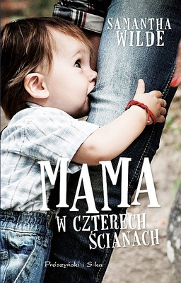 Samantha Wilde - Mama w czterech ścianach / Samantha Wilde - This Little Mommy Stayed Home