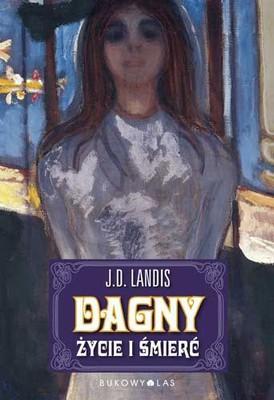J.D. Landis - Dagny. Życie i śmierć