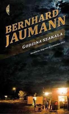 Bernhard Jaumann - Godzina szakala / Bernhard Jaumann - Die Stunde des Schakals