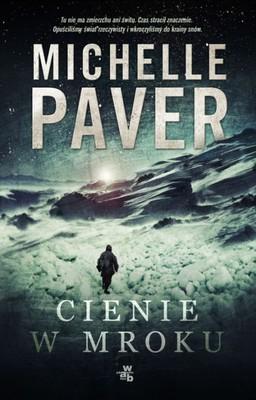 Michelle Paver - Cienie w mroku / Michelle Paver - Dark Matter