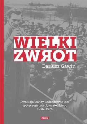 Dariusz Gawin - Wielki zwrot