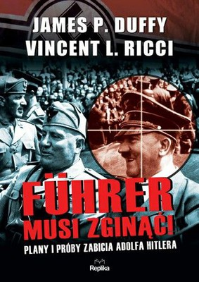 James Duffy, Vincent Ricci - Führer musi zginąć / James Duffy, Vincent Ricci - Target Hitler. Plots to the kill Adolf Hitler