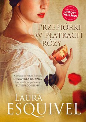 Laura Esquivel - Przepiórki w płatkach róży / Laura Esquivel - Como agua para chocolate