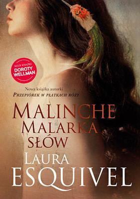 Laura Esquivel - Malinche. Malarka słów
