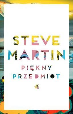Steve Martin - Piękny przedmiot