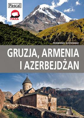 Sławomir Adamczak - Gruzja, Armenia i Azerbejdżan. Przewodnik ilustrowany 2013