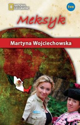 Martyna Wojciechowska - Meksyk. Kobieta na krańcu świata