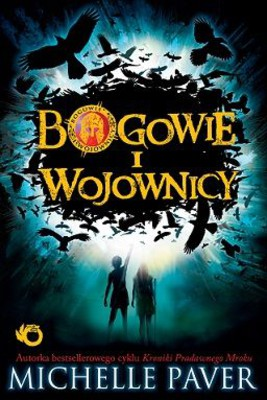 Michelle Paver - Bogowie i wojownicy. Tom 1