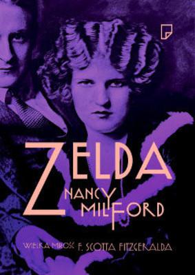 Nancy Milford - Zelda. Wielka miłość F. Scotta Fitzgeralda