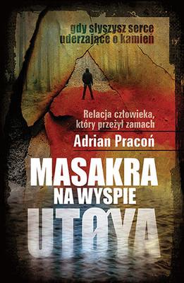 Adrian Pracoń - Masakra na wyspie Utoya