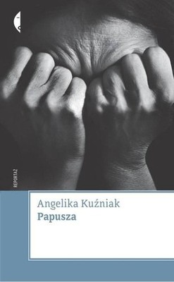 Angelika Kuźniak - Papusza